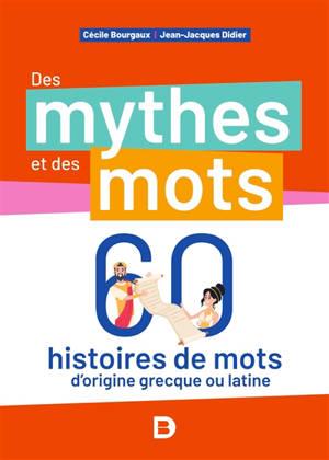 Des mythes et des mots : petites histoires sur des mots de notre langue