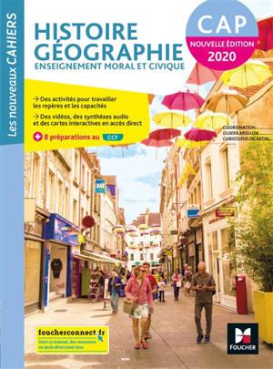 Histoire géographie, enseignement moral et civique, CAP : 2020 : livre de l'élève