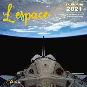 L'espace : calendrier 2021 : de septembre 2020 à décembre 2021
