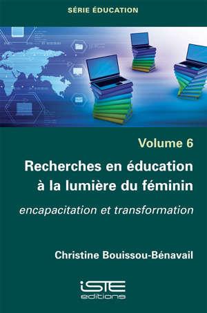 Recherches en éducation à la lumière du féminin : encapacitation et transformation