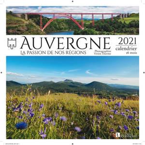 Auvergne : la passion de nos régions : 2021, calendrier 16 mois