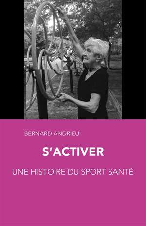 S'activer : une histoire du sport santé