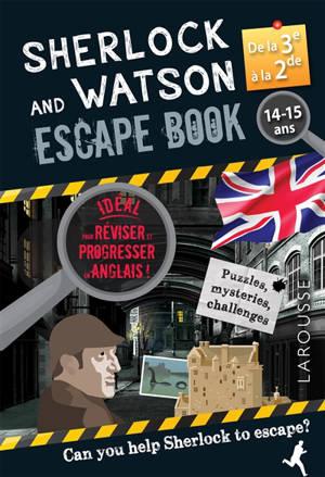 Sherlock and Watson escape book : de la 3e à la 2de, 14-15 ans : can you help Sherlock to escape?