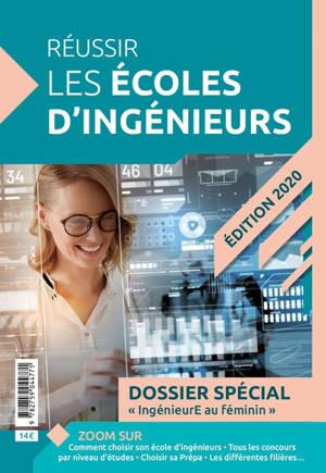 Réussir les écoles d'ingénieurs : dossier spécial ingénieure au féminin : 2020