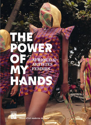 The power of my hands : Afrique(s), artistes femmes