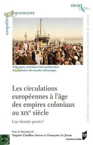 Les circulations européennes à l'âge des empires coloniaux au XIXe siècle : une identité genrée ?