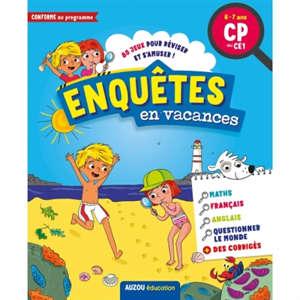 Enquêtes en vacances : 80 jeux pour réviser et s'amuser ! : 6-7 ans, CP au CE1, conforme au programme