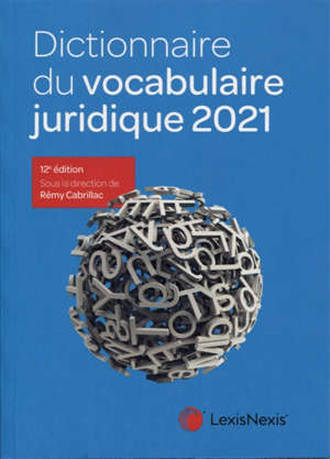Dictionnaire du vocabulaire juridique 2021