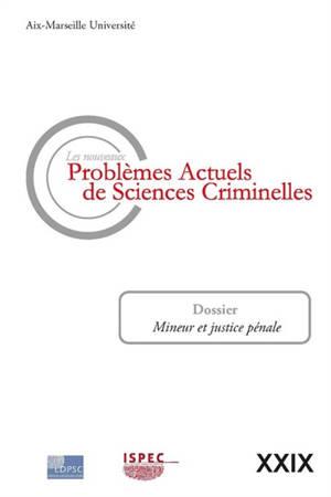 Nouveaux problèmes actuels de sciences criminelles (Les). n° 29, Mineur et justice pénale