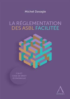 La réglementation des ASBL facilitée : CSA et Code de droit économique