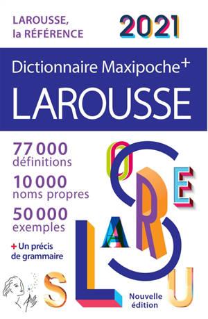 Dictionnaire Larousse maxipoche + 2021