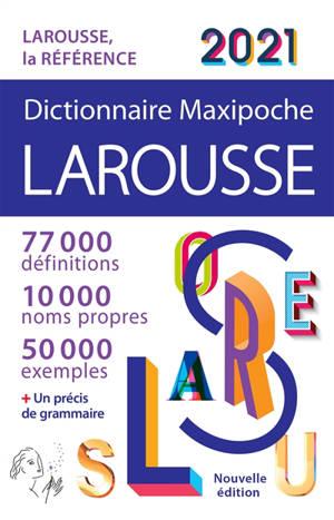 Dictionnaire maxipoche Larousse 2021
