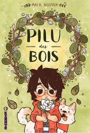 Pilu des bois. Volume 1