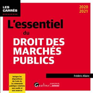 L'essentiel du droit des marchés publics : 2020-2021