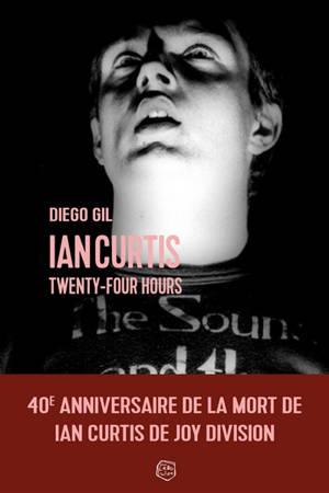 Ian Curtis : twenty-four hours : récit