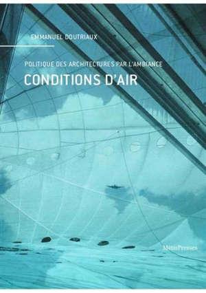 Conditions d'air : politique des architectures par l'ambiance