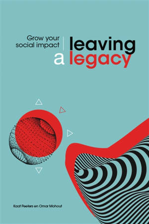 Leaving a legacy : grow your social impact