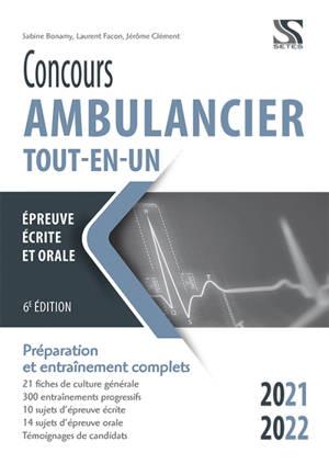 Concours ambulancier, tout-en-un : épreuve écrite et orale 2021-2022 : préparation et entraînement complets