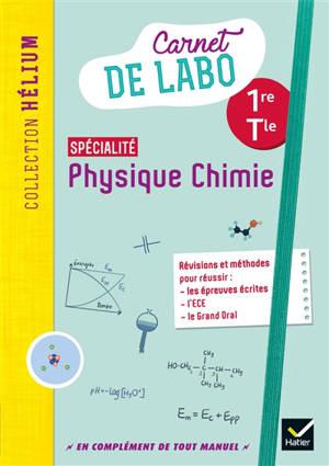 Physique chimie spécialité 1re, terminale : carnet de labo