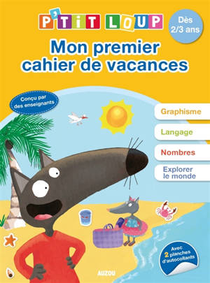 Mon premier cahier de vacances P'tit Loup : dès 2 ans : conforme au programme