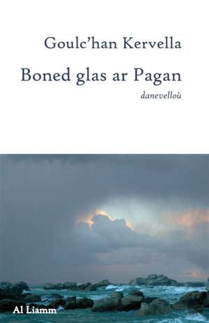 Boned glas ar Pagan : danevelloù