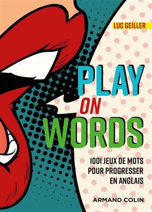 Play on words : 1.001 jeux de mots pour progresser en anglais