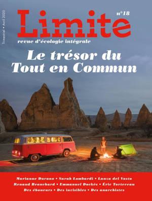 Limite : revue d'écologie intégrale pour le combat culturel. n° 18, Le trésor du tout en commun