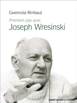Premiers pas avec Joseph Wresinski