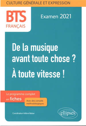 A toute vitesse ! : BTS français, culture générale et expression, nouveau thème : examen 2021