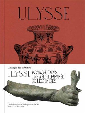 Ulysse : voyage dans une Méditerranée de légendes