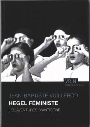 Hegel féministe : les aventures d'Antigone