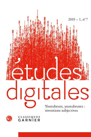 Etudes digitales. n° 7, Youtubeurs, youtubeuses : inventions subjectives