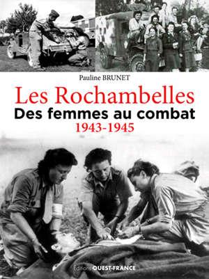 Les Rochambelles : des femmes au combat : 1943-1945