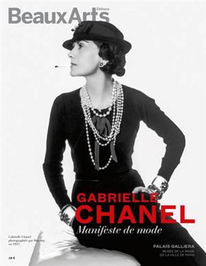 Gabrielle Chanel : manifeste de mode : Palais Galliera, musée de la mode de la ville de Paris