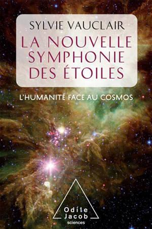 La nouvelle symphonie des étoiles : l'humanité face aux cosmos