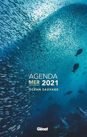 Agenda mer 2021 : océan sauvage
