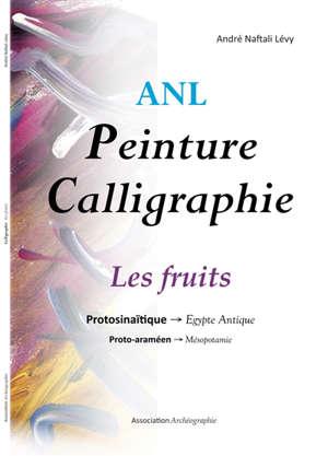 Peinture calligraphie, Les fruits : protosinaïtique-Egypte antique, proto-araméen-Mésopotamie