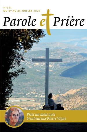 Parole et prière. n° 121, Prier un mois avec bienheureux Pierre Vigne