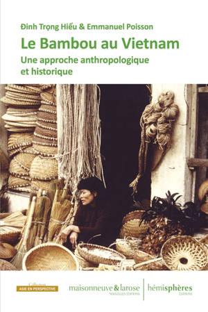 Le bambou au Vietnam : une approche anthropologique et historique