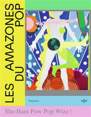 Les amazones du pop : She-Bam Pow Pop Wizz ! : exposition, Nice, Musée d'art moderne et d'art contemporain, du 3 octobre 2020 au 28 mars 2021