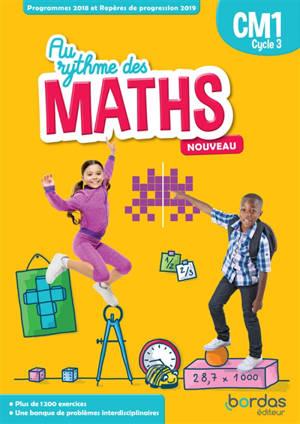 Au rythme des maths CM1, cycle 3 : fichier de l'élève : programmes 2018