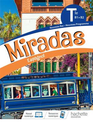 Miradas, espagnol terminale, B1-B2 : nouveau bac, nouveau programme