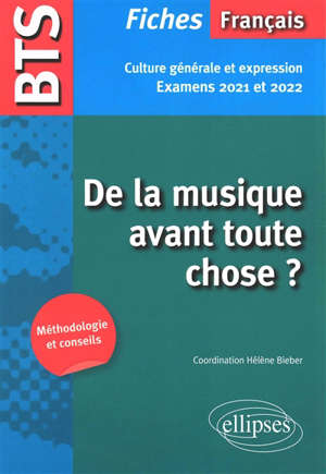 De la musique avant toute chose ? : BTS français, culture générale et expression : examens 2021 et 2022