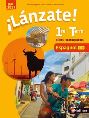 Lanzate ! espagnol 1re-terminale, B1-B2, séries technologiques : bac 2021