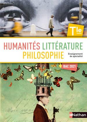Humanités, littérature et philosophie, terminale : enseignement de spécialité : bac 2021