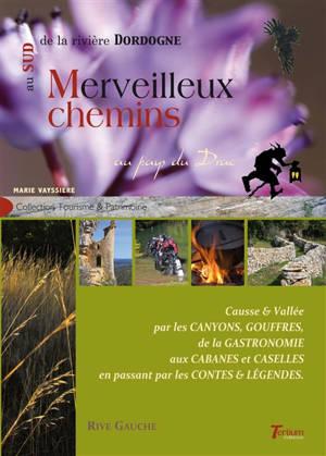 Merveilleux chemins au sud de la rivière Dordogne : au pays du Drac