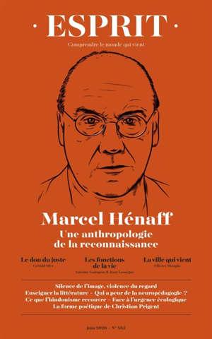 Esprit. n° 465, Marcel Hénaff : une anthropologie de la reconnaissance