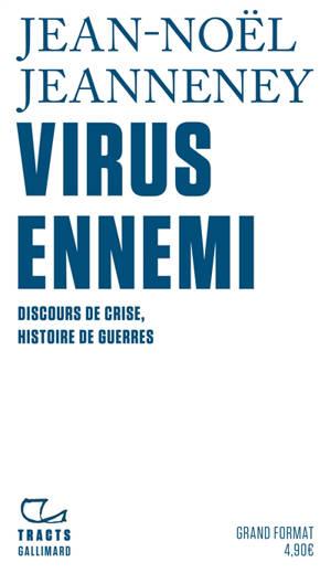 Virus ennemi : discours de crise, histoire de guerres