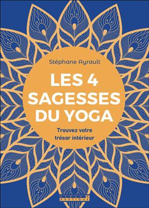 Les 4 sagesses du yoga : trouvez votre trésor intérieur