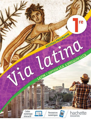 Via latina : latin 1re, option LCA & spécialité LLCA : nouveau programme